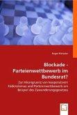 Blockade - Parteienwettbewerb im Bundesrat?