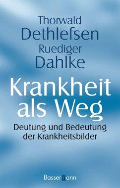 Krankheit als Weg - Dethlefsen, Thorwald; Dahlke, Ruediger