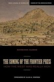The Coming of the Frontier Press: How the West Was Really Won