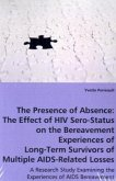 The Presence of Absence: The Effect of HIV Sero-Status on the Bereavement Experiences of Long-Term Survivors of Multiple AIDS-Related Losses