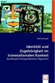 Identität und Zugehörigkeit im transnationalen Kontext
