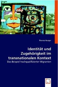 Identität und Zugehörigkeit im transnationalen Kontext - Hunger, Theresa