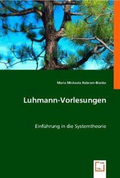 Luhmann-Vorlesungen - Habram-Blanke, Maria M.