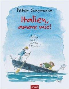 Italien, amore mio! - Gaymann, Peter