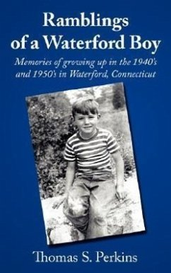 Ramblings of a Waterford Boy: Memories of Growing Up in the 1940's and 1950's in Waterford, Connecticut