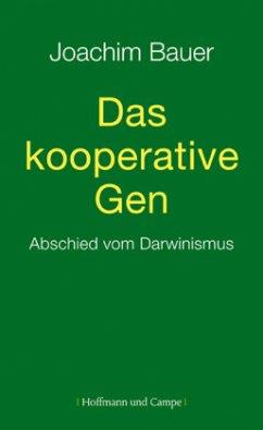 Das kooperative Gen - Bauer, Joachim