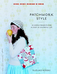 Patchwork Style: 35 Simple Projects for a Cozy ...