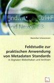 Feldstudie zur praktischen Anwendung von Metadaten Standards