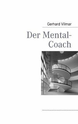 Der Mental-Coach - Vilmar, Gerhard