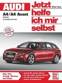 Audi A4 / A4 Avant / Jetzt helfe ich mir selbst Bd.265 - Korp, Dieter