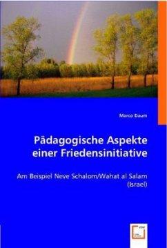 Pädagogische Aspekte einer Friedensinitiative - Daum, Marco