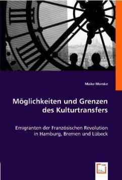 Möglichkeiten und Grenzen des Kulturtransfers - Manske, Maike