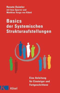 Basics der Systemischen Strukturaufstellungen - Daimler, Renate