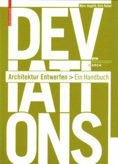 Deviations - Architektur Entwerfen - Angélil, Marc; Hebel, Dirk
