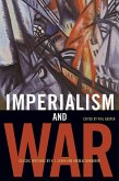 Imperialism and War: Classic Writings by V.I. Lenin and Nikolai Bukharin