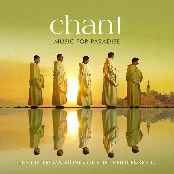 Chant - Music for Paradise - Die zisterziensischen Mönche v. Stift Heiligenkreuz