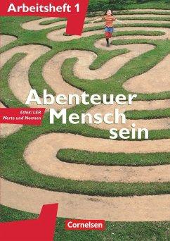 Abenteuer Mensch sein 1. Arbeitsheft - Wegmann, Adalbert; Heimbrock, Cornelia