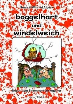 Boggelhart und Windelweich - Albeck, Wilfried
