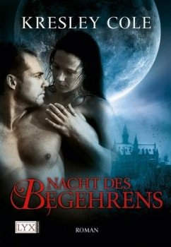 Nacht des Begehrens / The Immortals After Dark Bd.1 - Cole, Kresley
