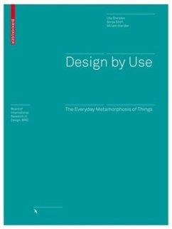 Design by Use - Brandes, Uta; Stich, Sonja; Wender, Miriam