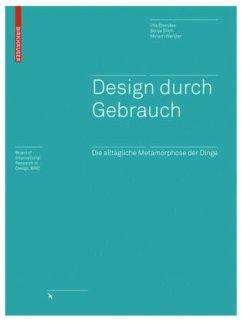 Design durch Gebrauch - Brandes, Uta; Stich, Sonja; Wender, Miriam