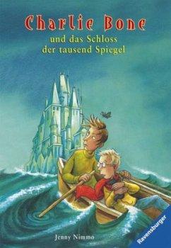 Charlie Bone und das Schloss der tausend Spiegel / Charlie Bone Bd.4 - Nimmo, Jenny