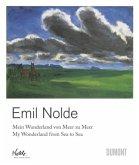 Emil Nolde - Mein Wunderland von Meer zu Meer