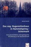Das sog. Hugenottenhaus in Hammelspring /Uckermark