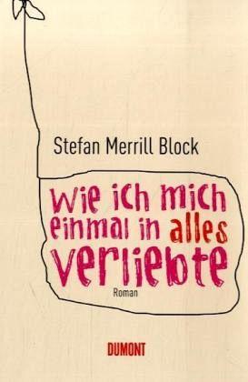 Wie ich mich einmal in alles verliebte - Block, Stefan Merrill