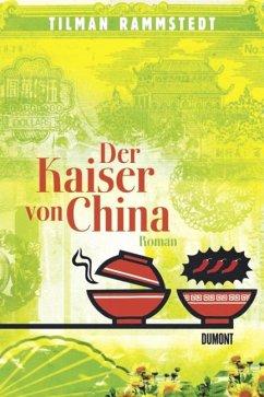 Der Kaiser von China - Rammstedt, Tilman
