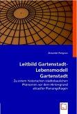 Leitbild Gartenstadt - Lebensmodell Gartenstadt