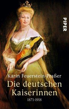 Die deutschen Kaiserinnen - Feuerstein-Praßer, Karin