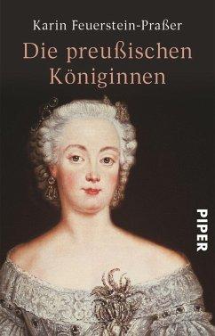 Die preußischen Königinnen - Feuerstein-Praßer, Karin