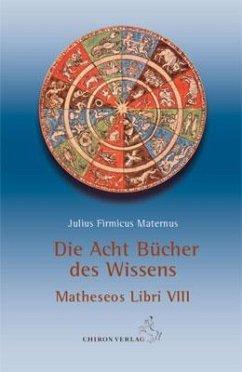 Die acht Bücher des Wissens - Firmicus Maternus, Julius