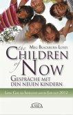 The Children of Now - Gespräche mit den Neuen Kindern.