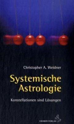 Systemische Astrologie - Weidner, Christopher A.