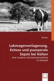 Labmagenverlagerung, Ketose und puerperale Sepsis bei Kühen