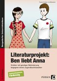 Literaturprojekt: Ben liebt Anna