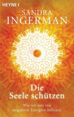 Die Seele schützen - Ingerman, Sandra