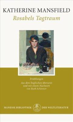 Rosabels Tagtraum - Mansfield, Katherine