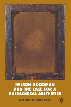 Nelson Goodman and the Case for a Kalological Aesthetics - Gkogkas, N.