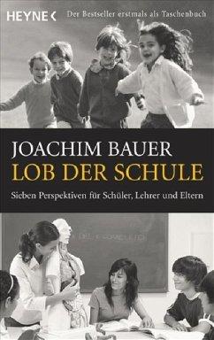 Lob der Schule - Bauer, Joachim