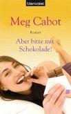 Aber bitte mit Schokolade! / Lizzie Nichols Roman Bd.1