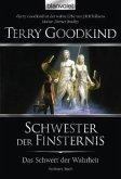 Schwester der Finsternis / Das Schwert der Wahrheit Bd.6