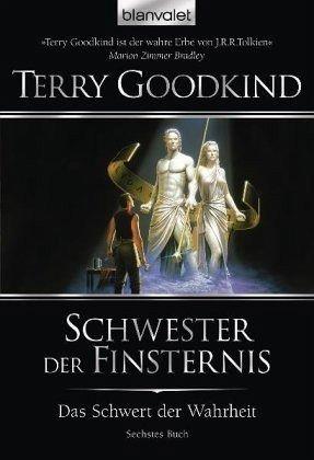 Schwester der Finsternis / Das Schwert der Wahrheit Bd.6 - Goodkind, Terry