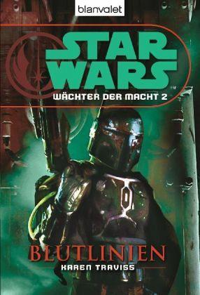 Blutlinien / Star Wars - Wächter der Macht Bd.2 - Traviss, Karen