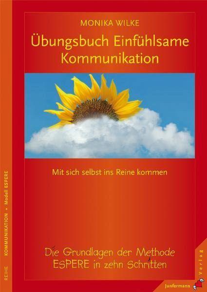 Übungsbuch Einfühlsame Kommunikation - Wilke, Monika