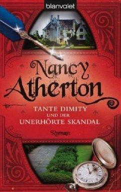 Tante Dimity und der unerhörte Skandal Bd.3 - Atherton, Nancy