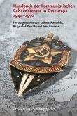 Handbuch der kommunistischen Geheimdienste in Osteuropa 1944-1991