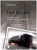Der Bockel - Porträt einer Lokalbahn